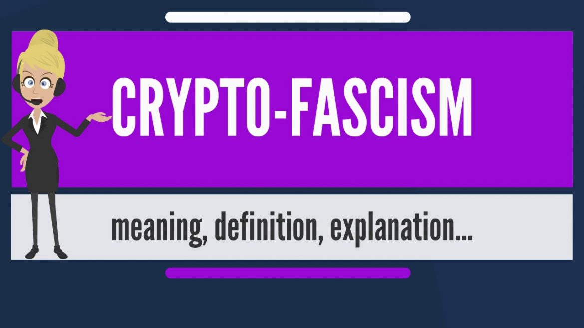 what is crypto fascist
